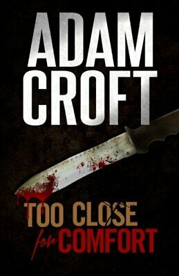 Too Close For Comfort: Volume 1 (Knight & Culverhouse) by Croft, Adam Book The