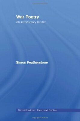 War Poetry: An Introductory Reader (Critical... by Featherstone, Simon Paperback