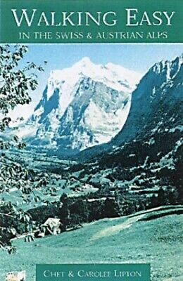 Walking Easy in the Swiss and Austrian Alps (Wal... by Lipton, Carolee Paperback