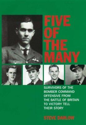 Five of The Many: Survivors of the Bomber Command Of... by Steve Darlow Hardback
