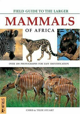Field Guide to the Larger Mammals of Africa by Stuart, Chris Paperback Book The