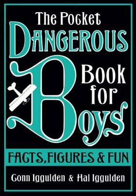 The Pocket Dangerous Book for Boys: Facts, Figures ... by Iggulden, Hal Hardback