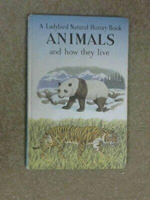 Animals and How They Live (Ladybird Natural Histo... by Richard Bowood Paperback