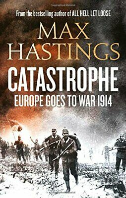 Catastrophe: Europe Goes to War 1914 by Hastings, Max Book The Cheap Fast Free