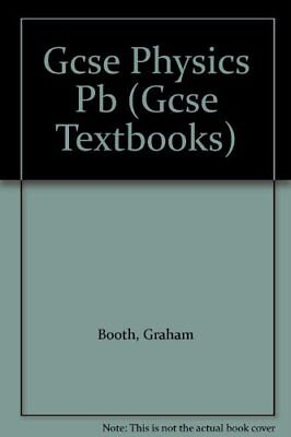 GCSE Physics: Homework Book (GCSE Textbooks for Schools) By Graham Booth