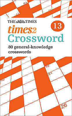The Times Quick Crossword Book 13: 80 General Knowledge Puzzles from The Times 2