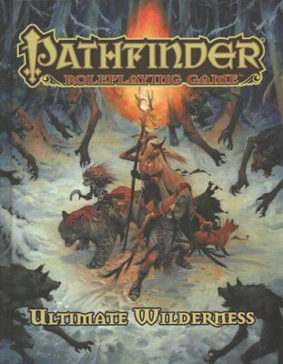 Pathfinder Roleplaying Game: Ultimate Wilderness by Paizo Staff 9781601259868