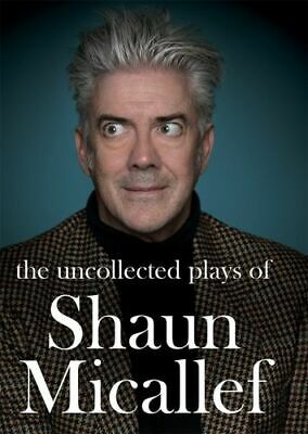 NEW The Uncollected Plays of Shaun Micallef By Shaun Micallef Hardcover