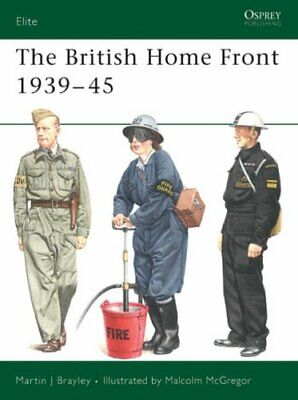 The British Home Front 1939-45 (Elite) by Brayley, Martin Paperback Book The