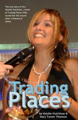 Trading Places: A True Story How One Woman Too... by Natalie Hutchison Paperback