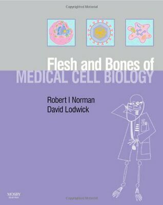 The Flesh and Bones of Medical Cell Biology... by Lodwick BSc  PhD, Da Paperback