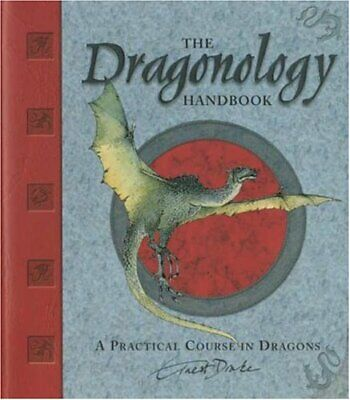 The Dragonology Handbook: A Practical Course in Dragon... by Drake Dr, Dr Ernest