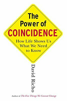 The Power of Coincidence: How Life Shows Us What We... by Richo, David Paperback