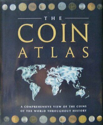 The Coin Atlas: A Comprehensive View of the ... by Cribb, Joe & Barrie  Hardback