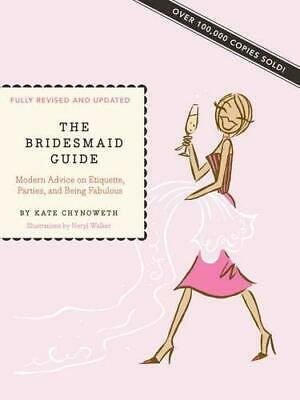 Bridesmaid Guide Revised Edition pb by Chynoweth Walker Book The Cheap Fast Free
