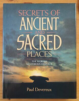 The Secrets of Ancient and Sacred Places: The Worl... by Devereux, Paul Hardback