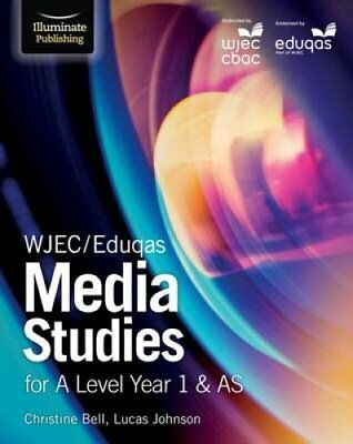 WJEC/Eduqas Media Studies for A Level Year 1 & AS by Christine Bell, Lucas...