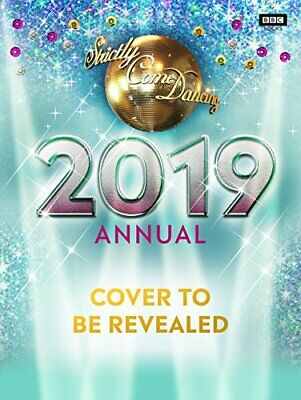 Official Strictly Come Dancing Annual 2019 (Annuals 2019) by Maloney, Alison The