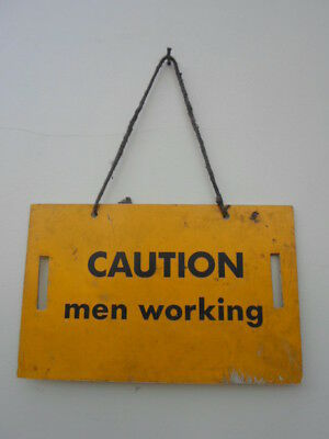 Vintage yellow orange plastic sign, Caution men working, man cave, shed