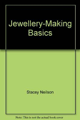 Jewellery-Making Basics by Stacey Neilson Book The Cheap Fast Free Post