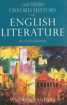 The Short Oxford History of English Literature, ... by Sanders, Andrew Paperback