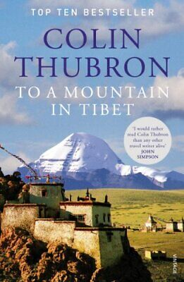 To a Mountain in Tibet by Thubron, Colin Book The Cheap Fast Free Post