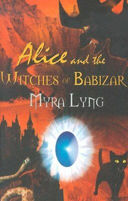 Alice and the Witches of Babizar by Lyng, Myra Paperback Book The Cheap Fast