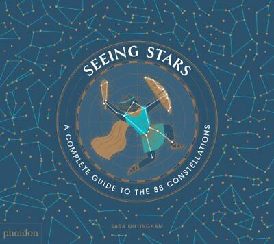 Seeing Stars A Complete Guide to the 88 Constellations 9780714877228