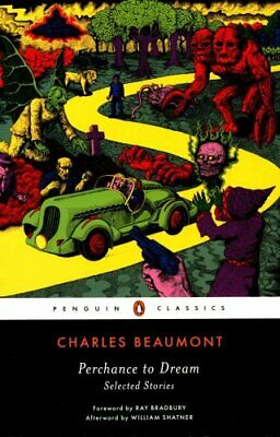 Perchance to Dream Selected Stories by Charles Beaumont 9780143107651