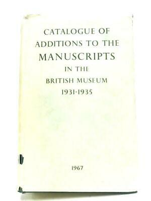 The British Museum Catalogue Of Additions To The (Anon - 1967) (ID:23328)