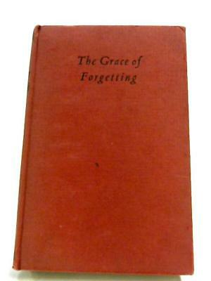 The Grace Of Forgetting (Geoffrey Winthrop Young - 1953) (ID:99632)