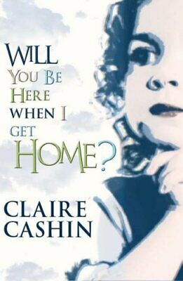 Will You Be Here When I Get Home? by Cashin, Claire Paperback Book The Cheap