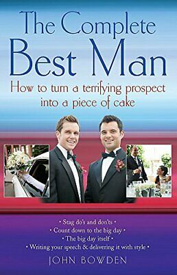 The Complete Best Man: How to turn a terrifying pro... by Bowden, John Paperback