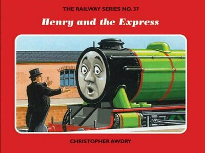 The Railway Series  No. 37 : Henry and the Exp... by Awdry, Christopher Hardback