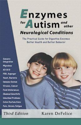 Enzymes for Autism and Other Neurological Conditi... by Karen DeFelice Paperback