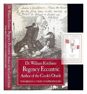 Dr.William Kitchiner: Regency Eccentric - Au... by English, Colin Coope Hardback