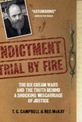 Indictment: Trial by Fire by Campbell  TC, McKay  Reg Paperback Book The Cheap