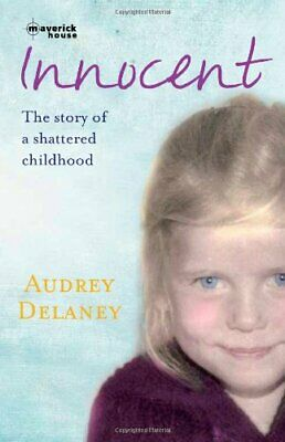 Innocent: The Story of a Shattered Childhood by Audrey Delaney Paperback Book