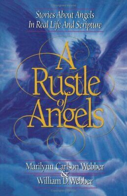A Rustle of Angels: Stories About Angels in Real-Life a... by Webber, William D.