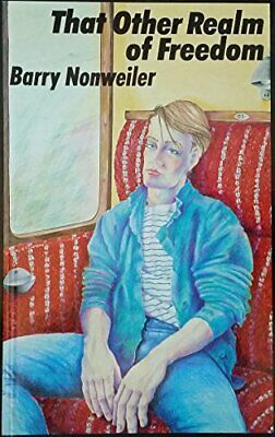 That Other Realm of Freedom by Nonweiler, Barry Paperback Book The Cheap Fast