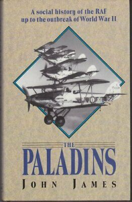 Paladins, The: Social History of the R.A.F. Up to World War II by James, John
