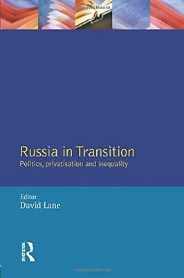 Russia in Transition: Politics, Privatisation and Inequality Paperback Book The