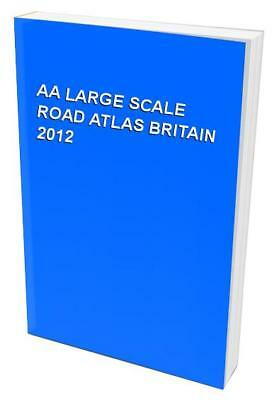 AA LARGE SCALE ROAD ATLAS BRITAIN 2012 Book The Cheap Fast Free Post