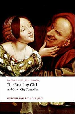 The Roaring Girl and Other City Comedies (Oxford Wor... by Jonson, Ben Paperback