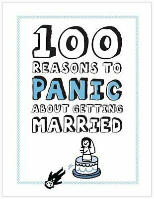 100 Reasons to Panic about Getting Married Book The Cheap Fast Free Post