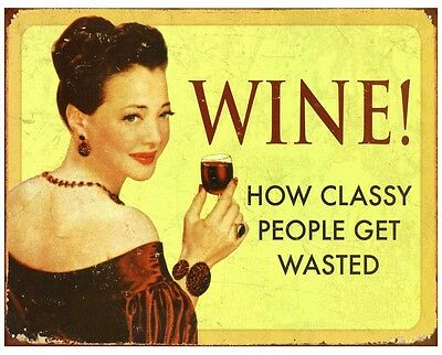 Wine How Classy People Get Wasted Metal Tin Sign Distressed Retro Wall Bar Decor