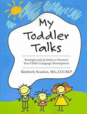 My Toddler Talks Strategies and Activities to Promote Your Chil... 9781477693544