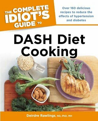 The Complete Idiot's Guide to DASH Diet Cooking (Complet... by Rawlings, Deirdre