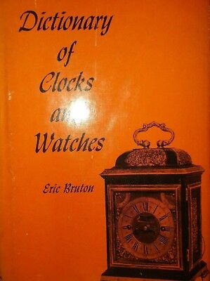 Dictionary of Clocks and Watches by Eric Bruton Hardcover Book 1964