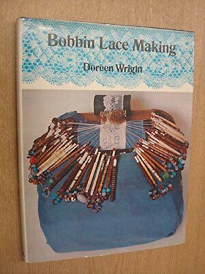 Bobbin Lace Making by Wright, Doreen Hardback Book The Cheap Fast Free Post
